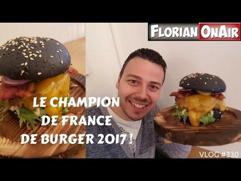 Le champion de France de BURGER 2017-  VLOG #330