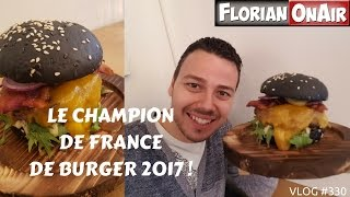 Le champion de France de BURGER 2017-  VLOG #330