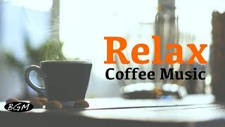 Relaxing Cafe Music ─ Bossa Nova & Jazz Music Instrumental Music ─ Music For Relax,Study,Work