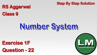 Number Systems | Class 9 Exercise 1F Question 22 | RS Aggarwal | Learn Maths