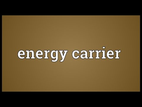 Energy carrier Meaning