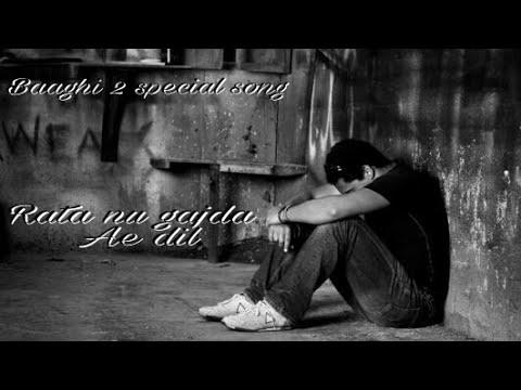 New sad status || Rata nu jagda ae dil || Baaghi 2 songs