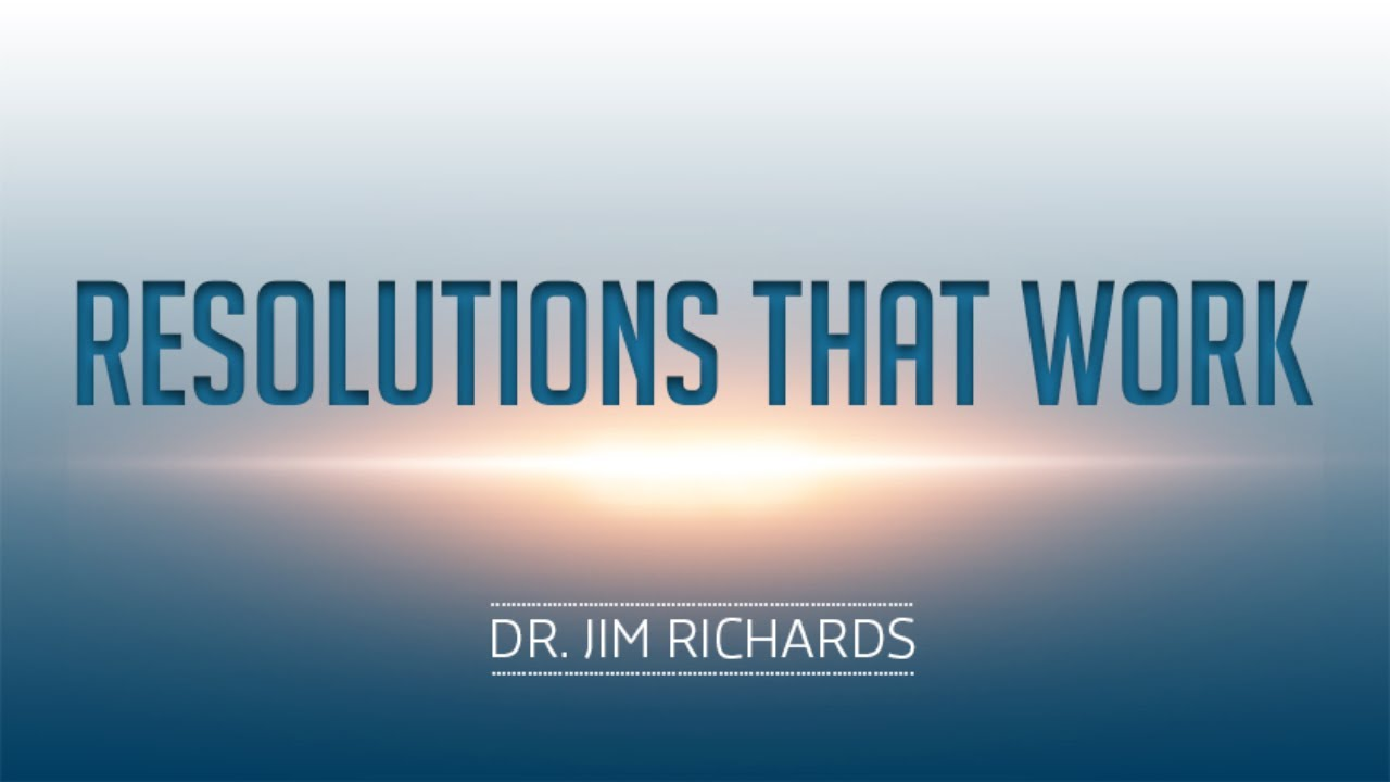 Resolutions That Work | Impact Ministries