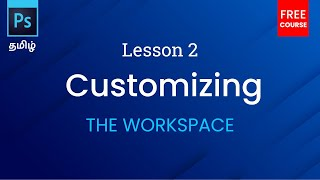 Session 2 - Customizing the Workspace | Photoshop Tutorial in Tamil | Photoshop CC