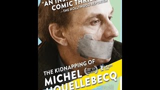 The Kidnapping of Michel Houellebecq - Official US Trailer