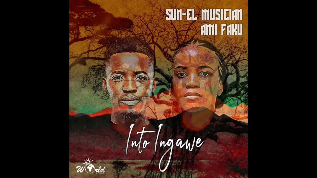 Sun-El Musician x Ami Faku - Into ingawe
