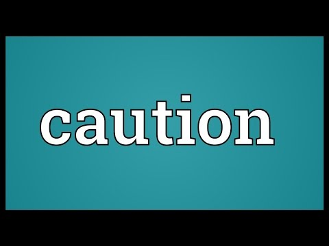 Caution Meaning