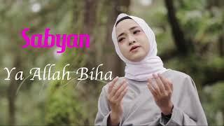 Download Lagu sabyan Ya Allah Biha 2019 terbaru lirik version mp3