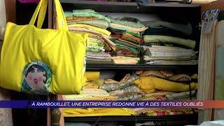 Yvelines | À Rambouillet, une entreprise redonne vie à des textiles oubliés