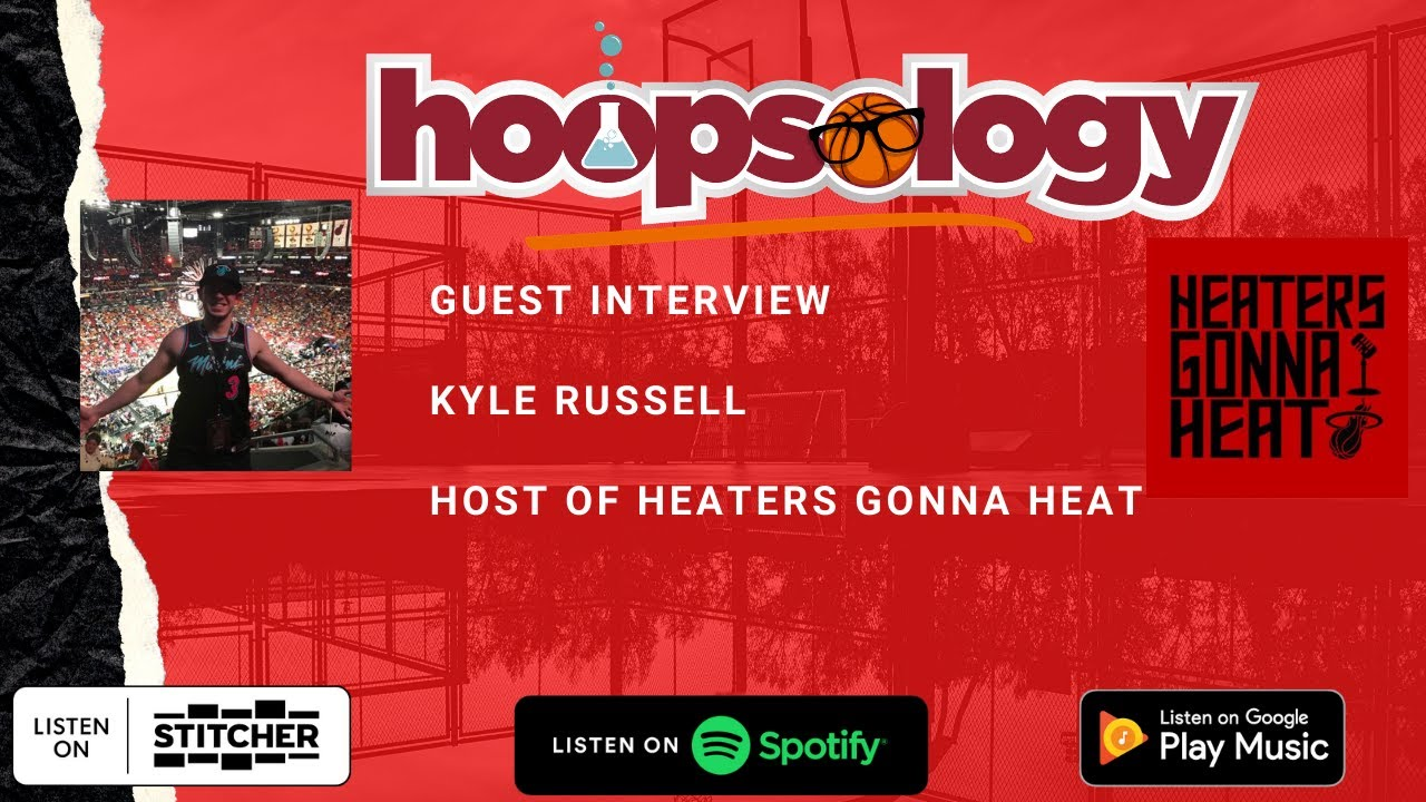 Hoopsology Interview: Kyle Russell of the Heaters Gonna Heat Podcast