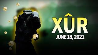 Xur Location \u0026 Exotics 6-18-21 / June 18, 2021 [Destiny 2]