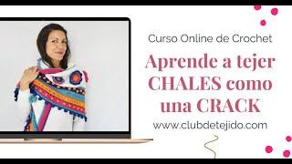Aprende a tejer Chales en Crochet como una CRACK Curso Online por Cecilia Losada para Club de Tejido