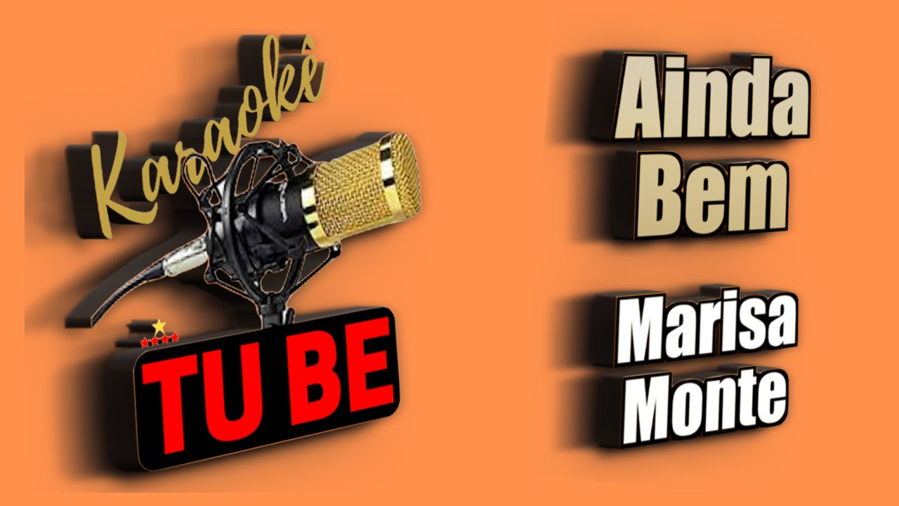 Karoke Ainda bem | Marisa Monte | Karaokê TUBE