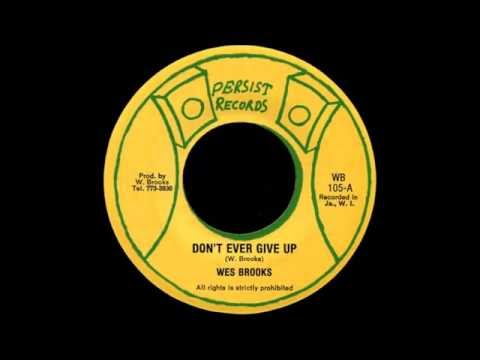 Wes Brooks - Don't Ever Give Up
