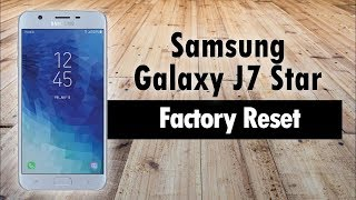 Samsung Galaxy J7 Star  How To Reset Back To Factory Settings