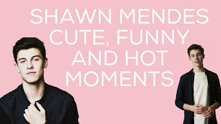 SHAWN MENDES FUNNY, CUTE AND HOT MOMENTS