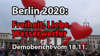 Berlin 2020: Freiheit, Liebe, Wasserwerfer - Demobericht vom 18.11.
