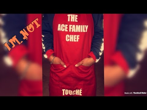 WHY IM NOT THE ACE FAMILY CHEF