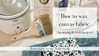 Waxed canvas for sewing and craft projects | HOW TO WAX CANVAS FABRIC | DIY WAXED CANVAS FABRIC