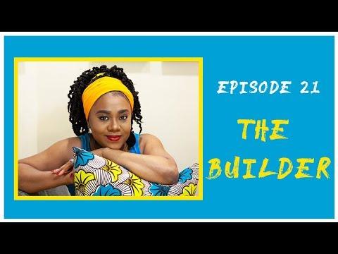 The Builder - Episode 21
