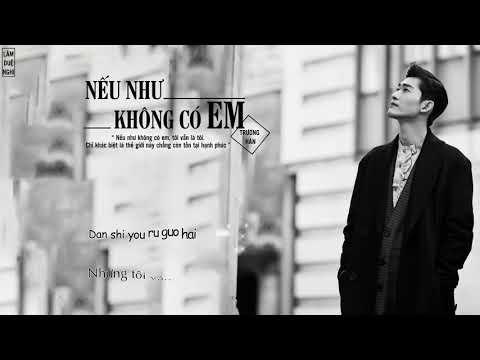[Vietsub][Kara] Nếu như không có em - Trương Hàn (Ost Huyền của Ôn Noãn )