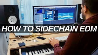 HOW TO PROPERLY SIDECHAIN EDM - avoid these beginner mistakes