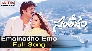 Emainadho Emo Full Song  ll Santhosham Songs ll Nagarjuna, Shreya, Gracy Singh