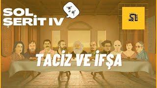 SOL ŞERİT IV - Taciz ve İfşa