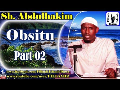 Obsitu ~ Sheikh Abdulhakim Mohammad   Part 02