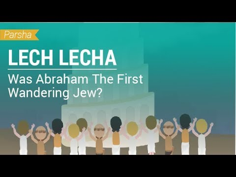 Parshat Lech Lecha: Was Abraham The First Wandering Jew?