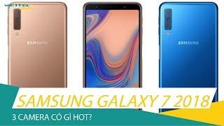 Đánh giá Galaxy A7 2018: Smartphone 3 camera tầm trung có thể làm được gì?