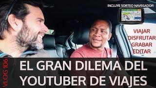 El gran dilema del youtuber de viajes. VLOG #106