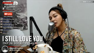 #JAMCast: I Still Love You —Sha Supangan