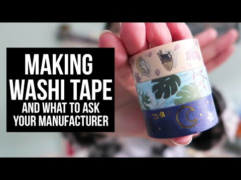 Making Washi Tape + What To Ask Your Manufacturer | Tips + Tricks