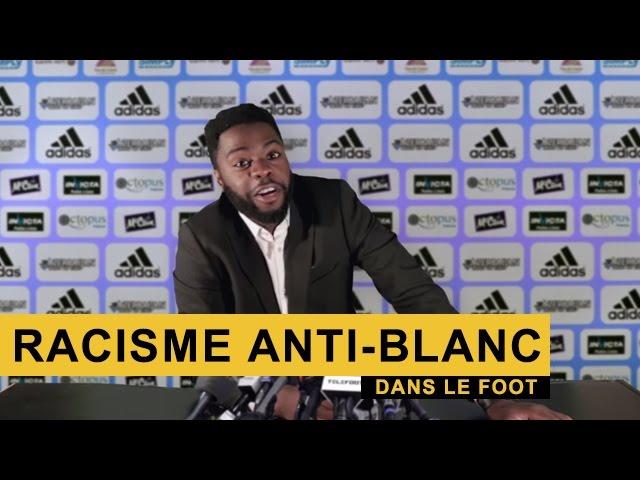 Du racisme anti-blanc dans le foot ?