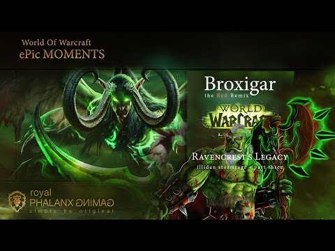 ePic MOMENTS-Legion 7.1-Experience Ravencrest's Legacy - Broxigar the Red Remix