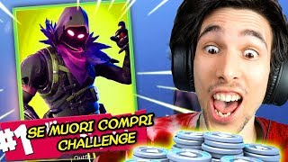 I AM TO BUY THE SKIN CHALLENGE YOUR FORTNITE!!!
