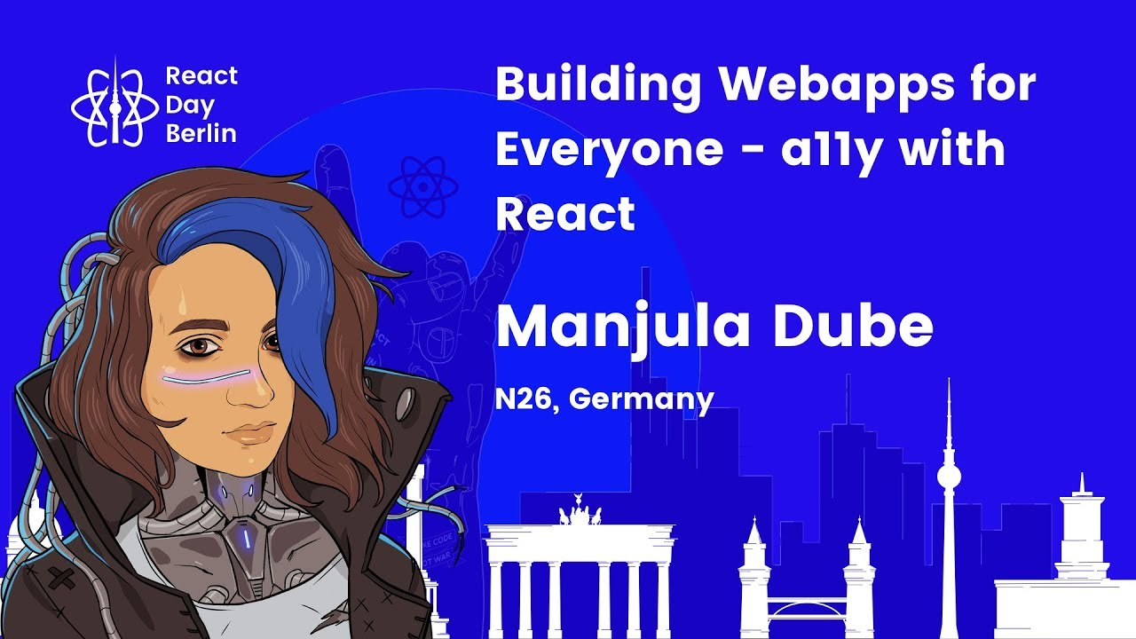 Building Webapps for everyone – a11y with React – Manjula Dube