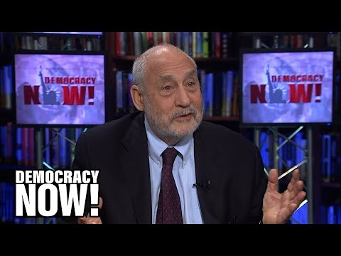 Our Economy Is Not Working: Joseph Stiglitz on Widening Income Inequality & the Fight for $15