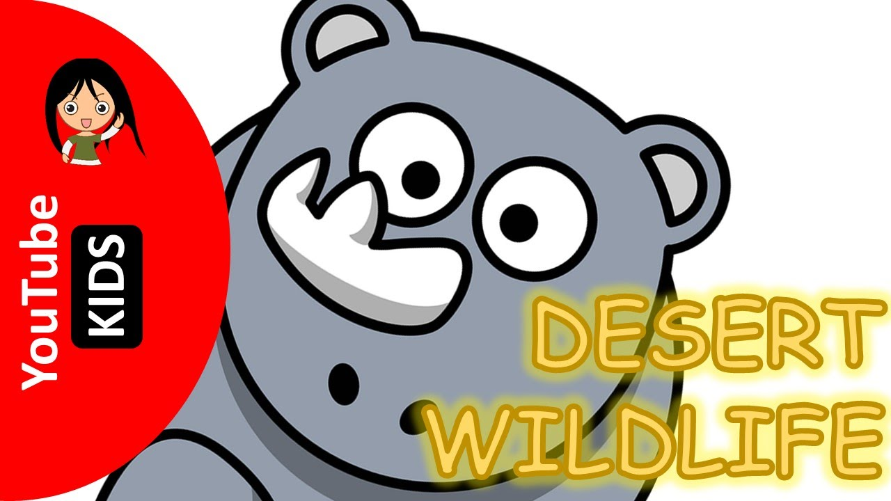 Learn Wild Desert Animals Names and Sounds with Actual Pictures - YouTube Kids