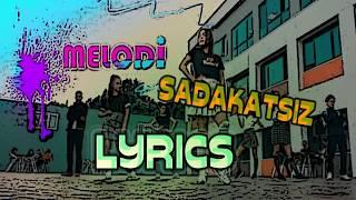 Gambar cover Melodi - Sadakatsiz( Sözleri) - Lyrics