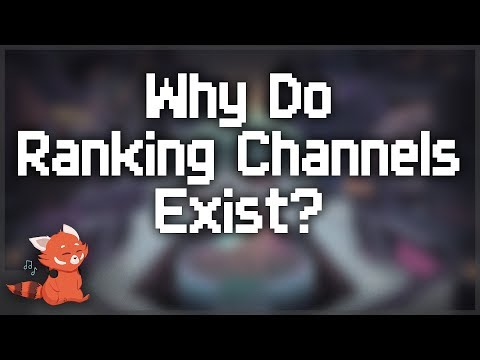 Why Do Ranking Channels Exist?