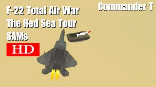 F22 Total Air War TAW SAMs 720HD [Episode 10]
