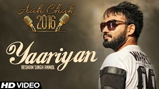 Resham Singh Anmol - Yarrian  | Full Video | Aah Chak 2016 | New Punjabi Song 2016