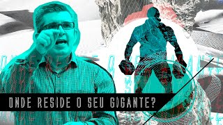 Onde reside o seu gigante? -  Pr. Francisco Chaves.
