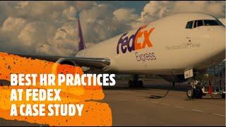 Best HR Practices at FEDEX | HR Case Study | HRM | Recruitment \u0026 Selection | Training \u0026 Development