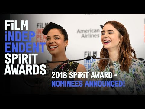 Lily Collins & Tessa Thompson reveal the 2018 Spirit Award nominees | Film Independent