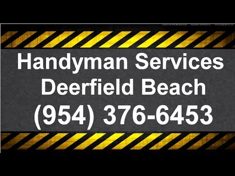 Handyman Services Deerfield Beach 954 376 6453