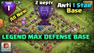 Th12 Best LEGEND Max Defense Base 2018 With 2 Reply Proof Anti 1 Star Defense base _ Clash of Clans