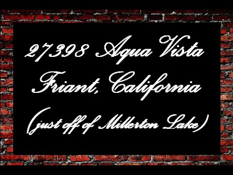 27398 Aqua Vista Rd. Friant, California (Millerton Lake)